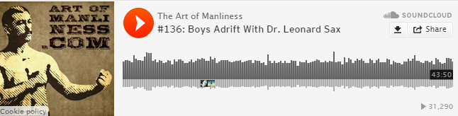 The Art of Manliness Podcast: Boys/Girls Adrift with Dr. Leonard Sax