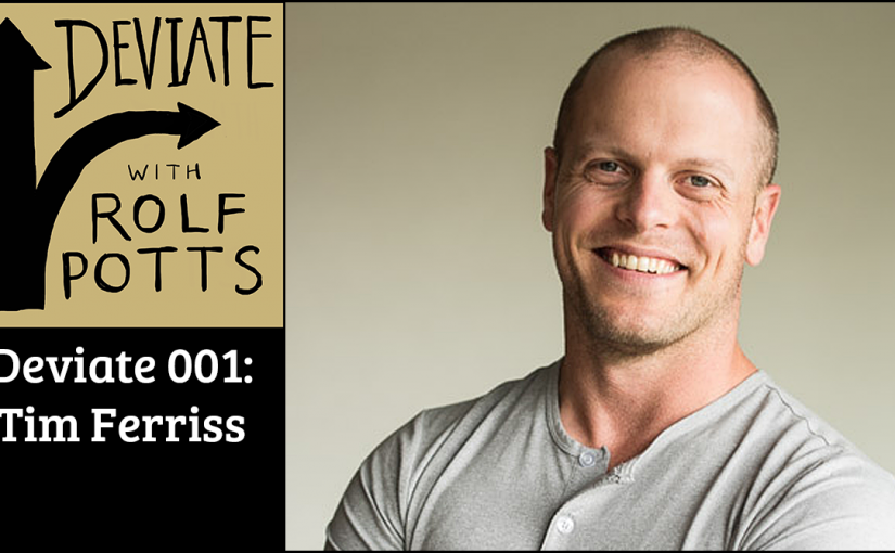 Rolf Pott's Deviate: How to Create a Successful Podcast with Tim Ferriss