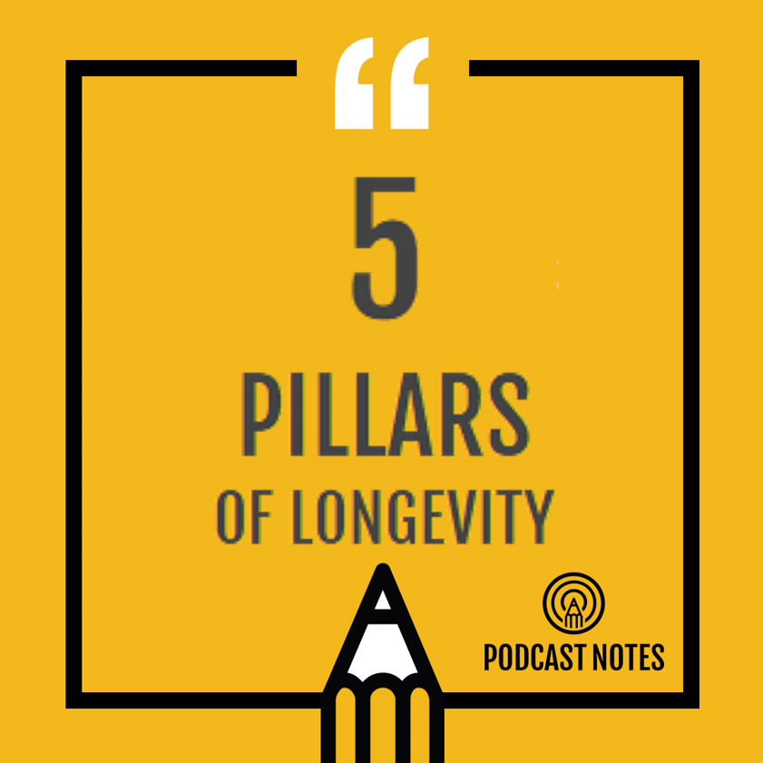 5 PILLARS OF LONGEVITY