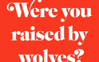 were you raised by wolves