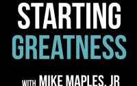 starting greatness mike maples